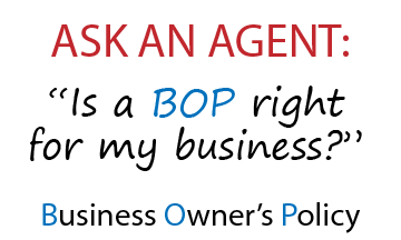 Ask an Agent: Is BOP right for my business?